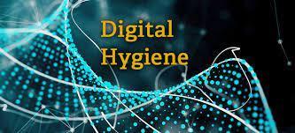 Digital Hygiene