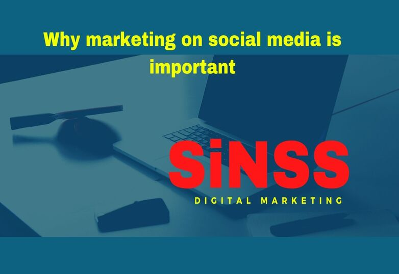 Why marketing on social media is important.